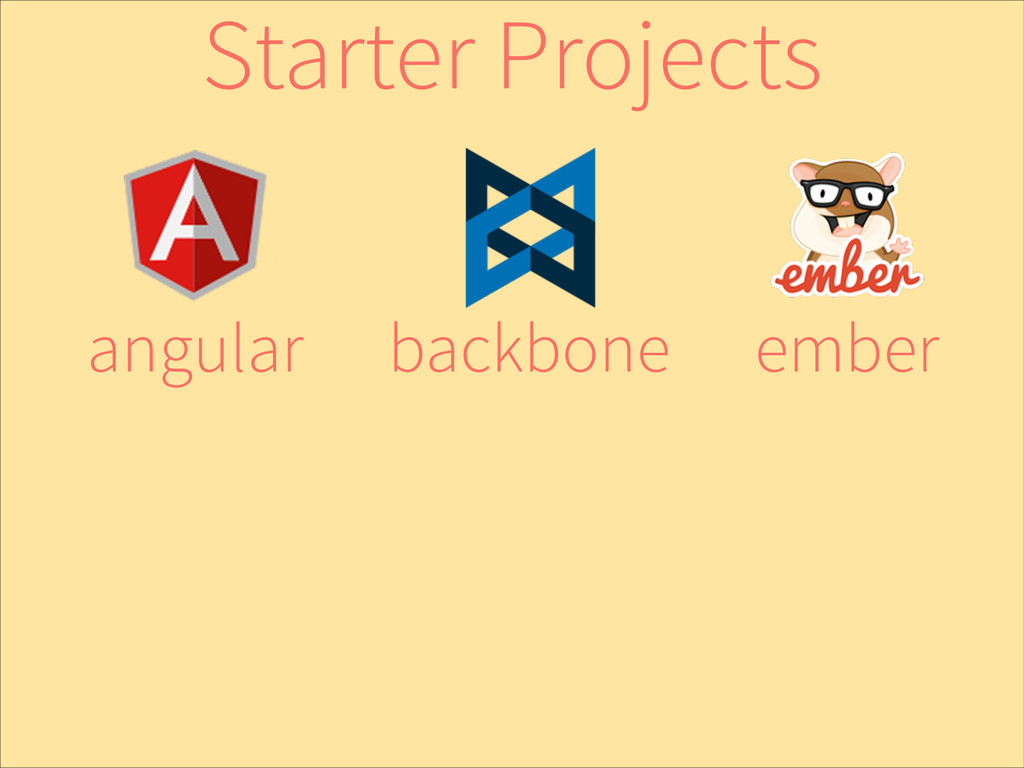 ember backbone angular Starter Projects