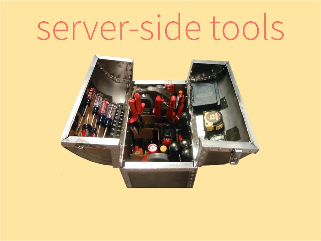 server-side tools
