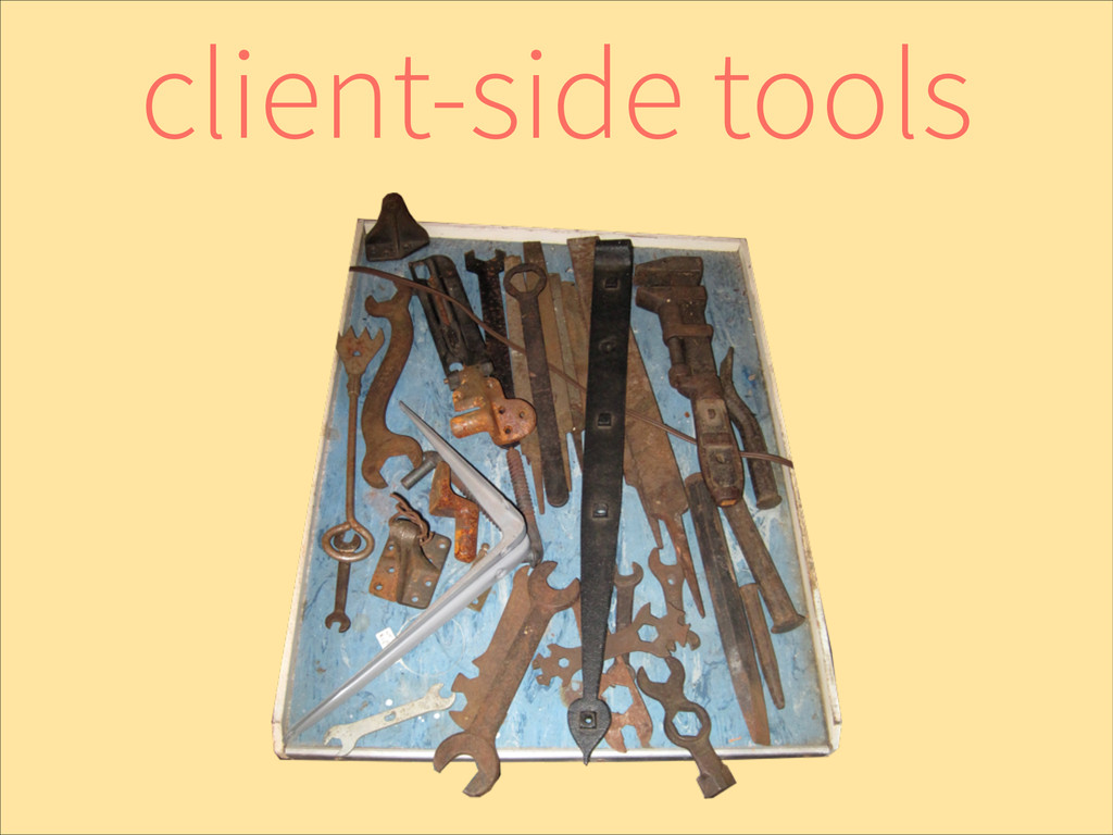 client-side tools