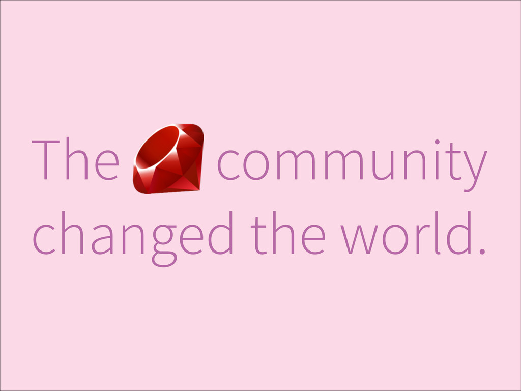 The community changed the world.