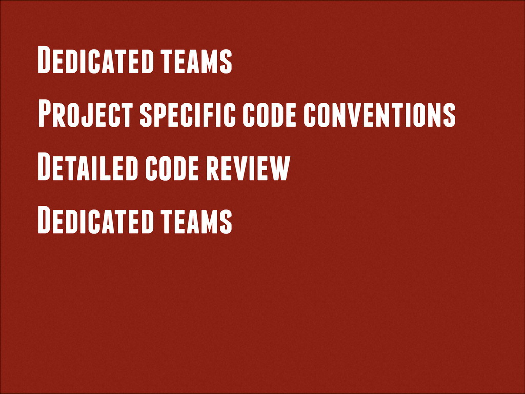 Dedicated teams Project specific code conventio...