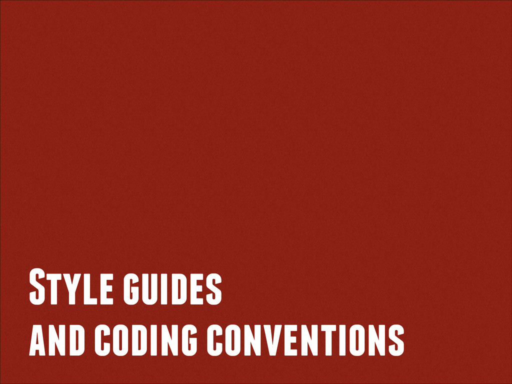 Style guides and coding conventions