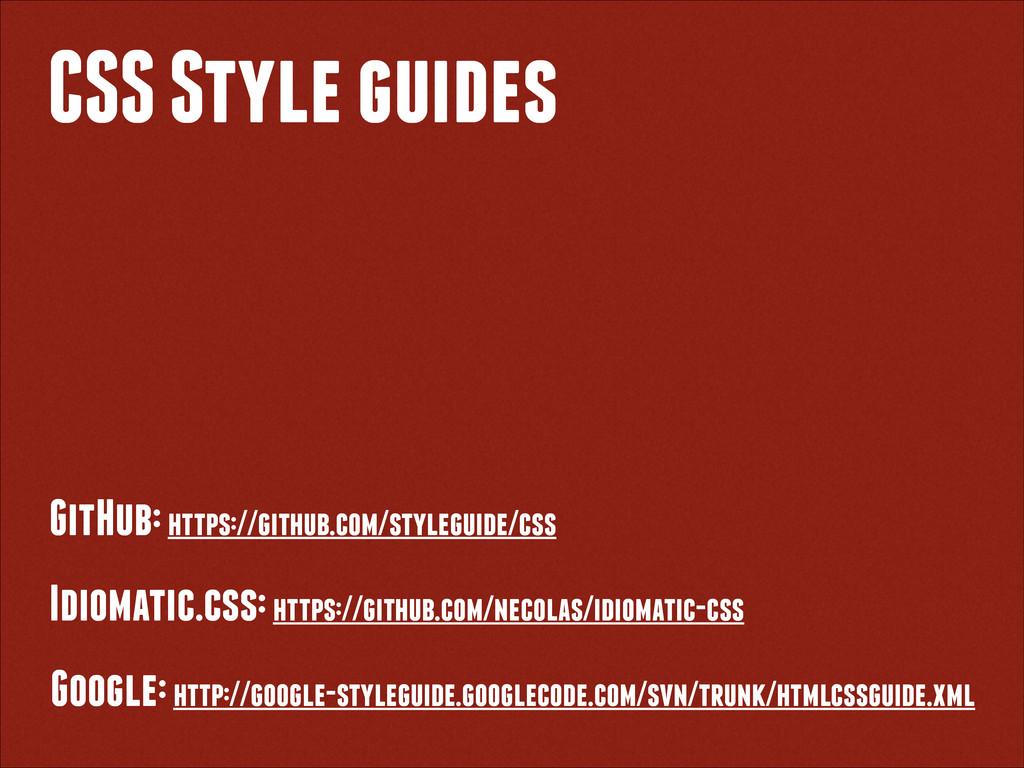 CSS Style guides GitHub: https://github.com/sty...