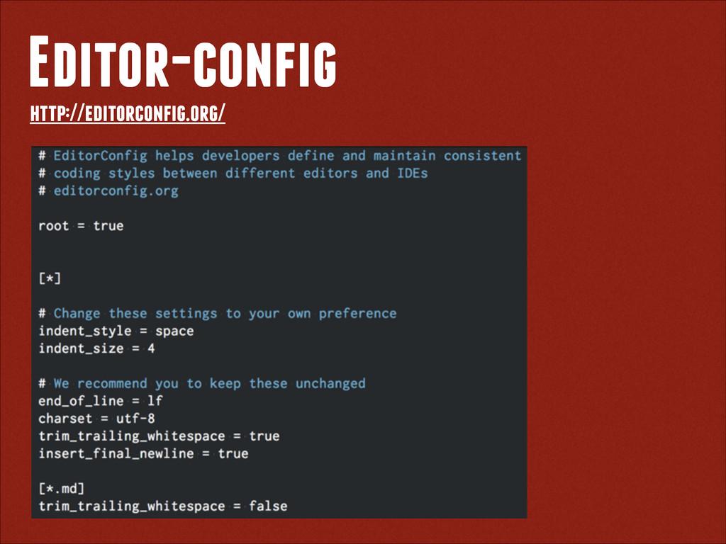 Editor-config http://editorconfig.org/