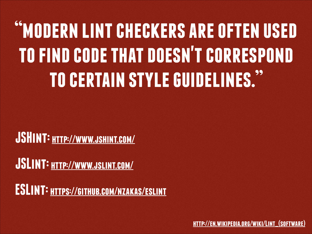 """modern lint checkers are often used to find co..."