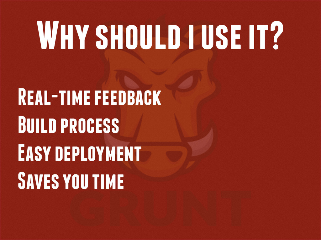 Why should i use it? Real-time feedback Build p...