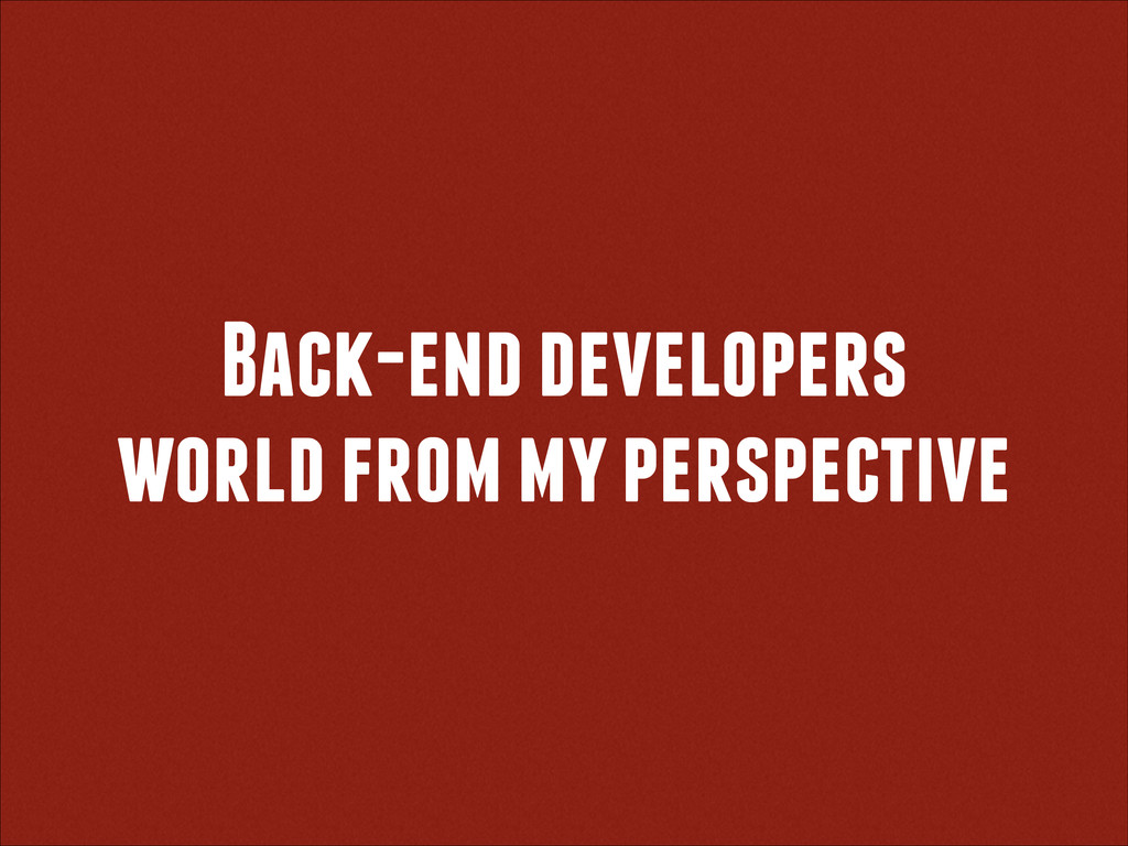 Back-end developers world from my perspective
