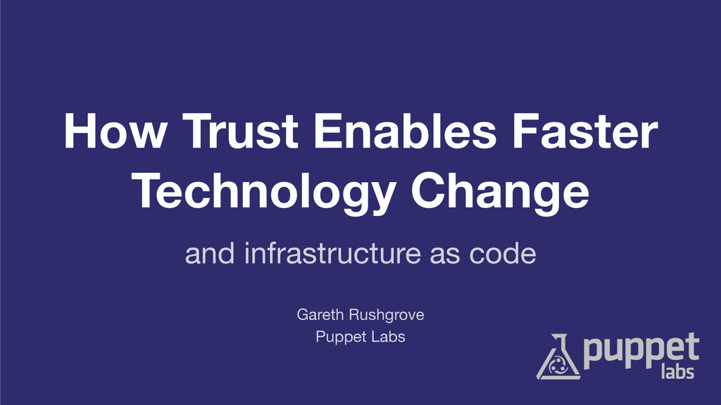 How Trust Enables Faster Technology Change Pupp...