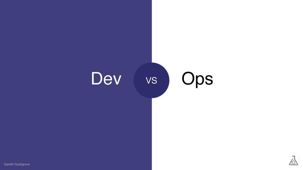Dev Gareth Rushgrove Ops VS
