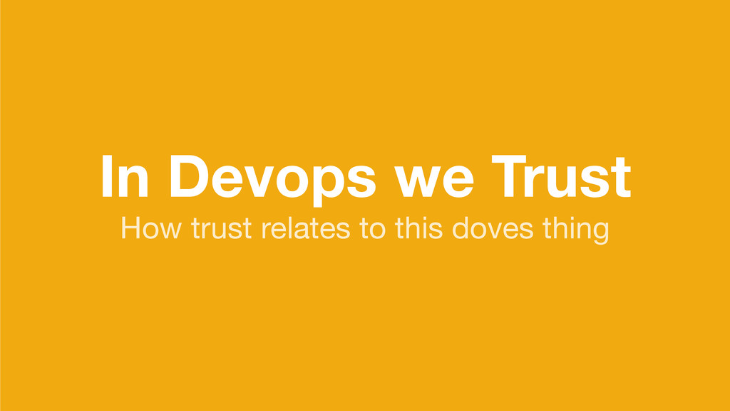 In Devops we Trust How trust relates to this do...