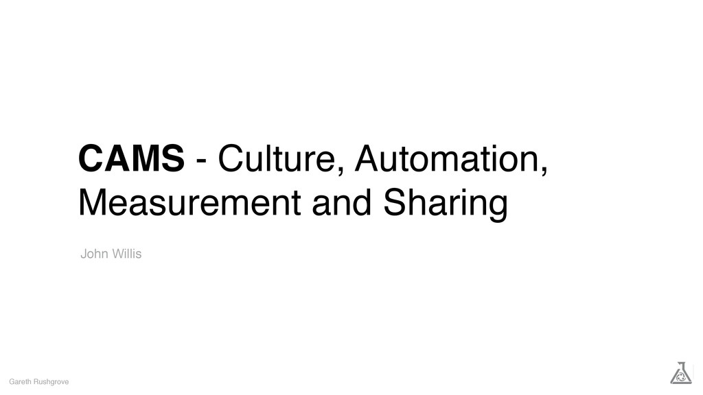 CAMS - Culture, Automation, Measurement and Sha...