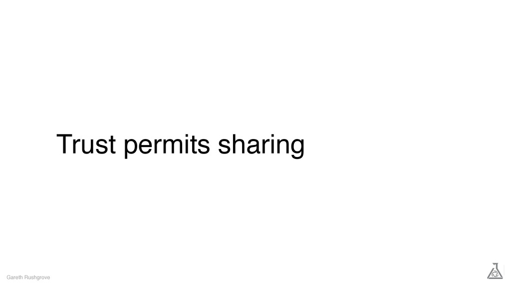 Trust permits sharing Gareth Rushgrove