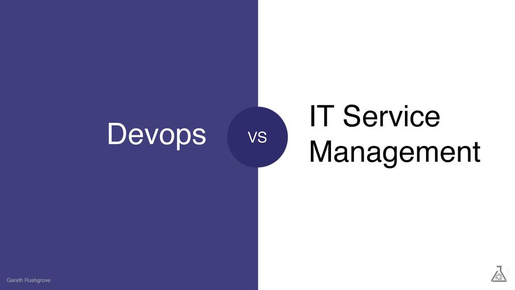 Devops Gareth Rushgrove IT Service Management VS