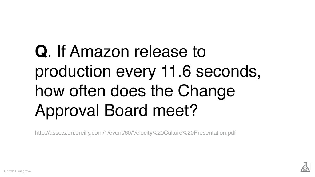 Q. If Amazon release to production every 11.6 s...