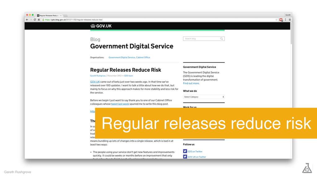 Gareth Rushgrove Regular releases reduce risk