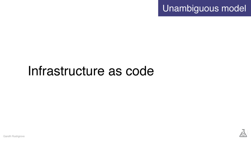 Infrastructure as code Gareth Rushgrove Unambig...