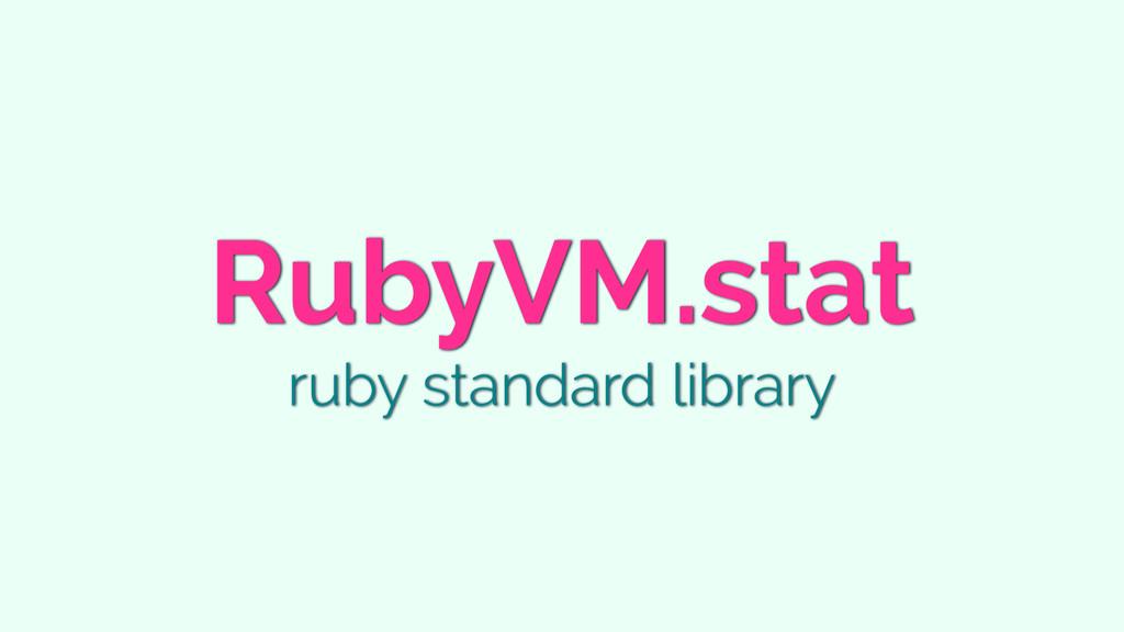 RubyVM.stat ruby standard library