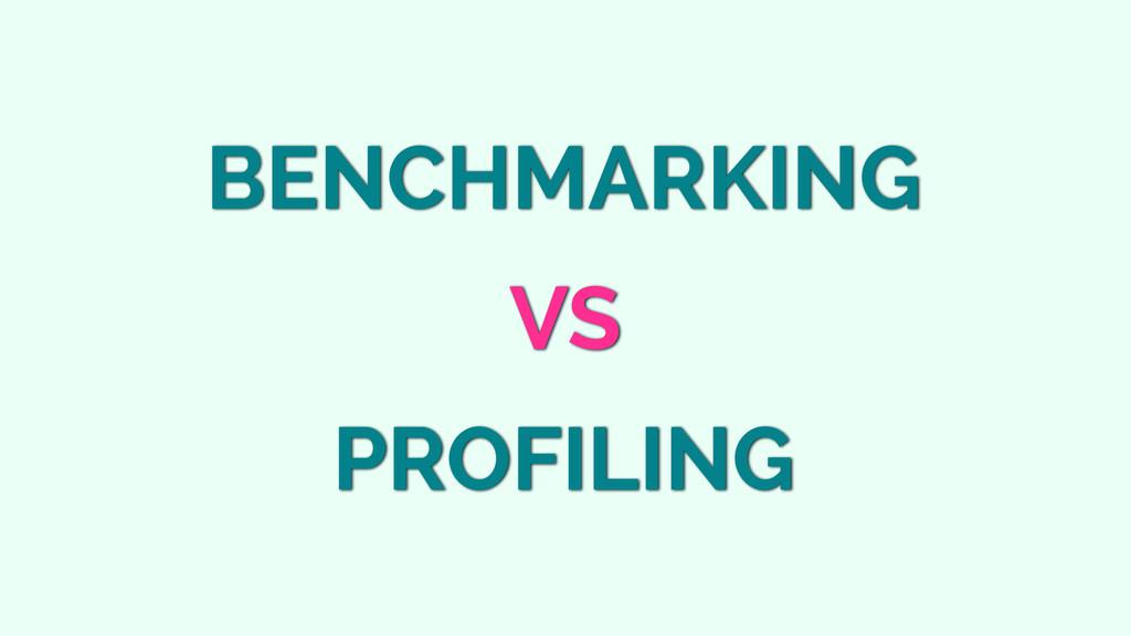 VS BENCHMARKING PROFILING