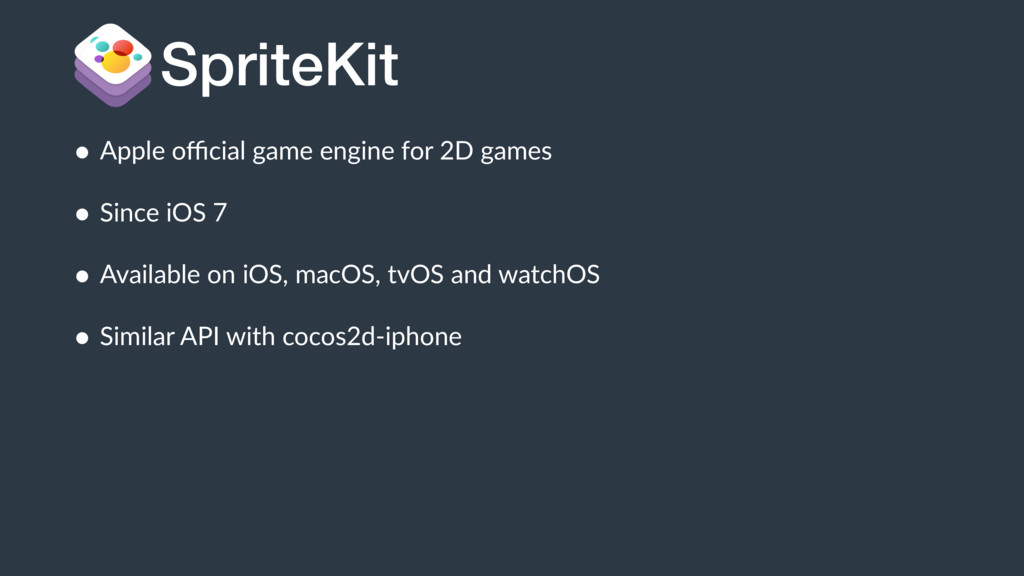 SpriteKit • Apple official game engine for 2D gam...