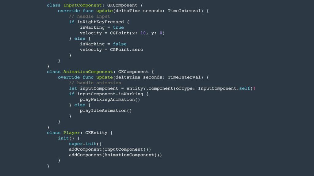 class InputComponent: GKComponent { override fu...