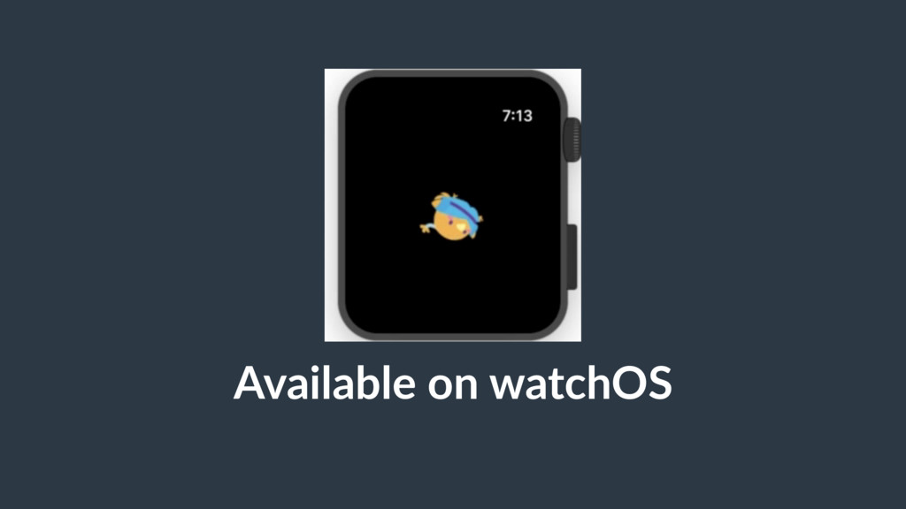 Available on watchOS
