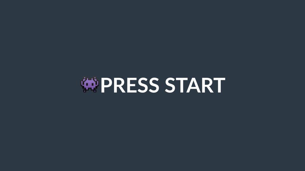 !PRESS START