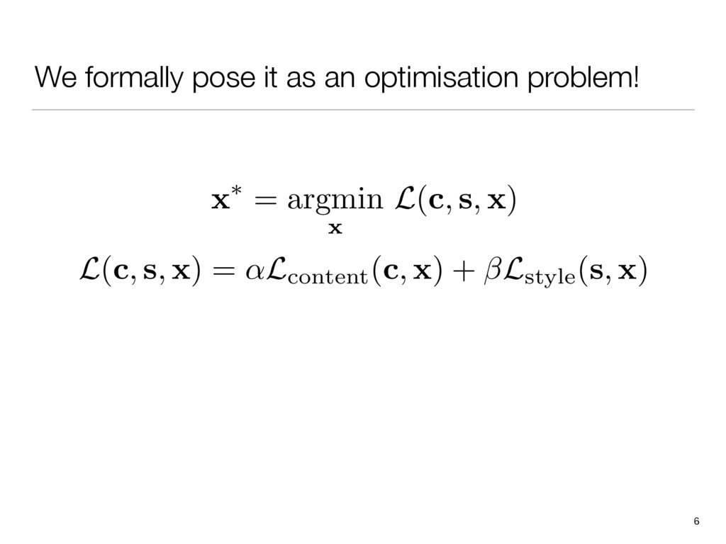We formally pose it as an optimisation problem!...