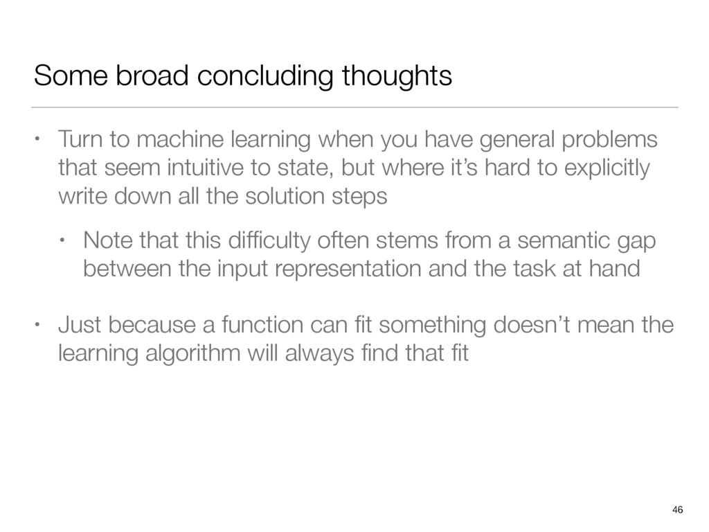 Some broad concluding thoughts • Turn to machin...