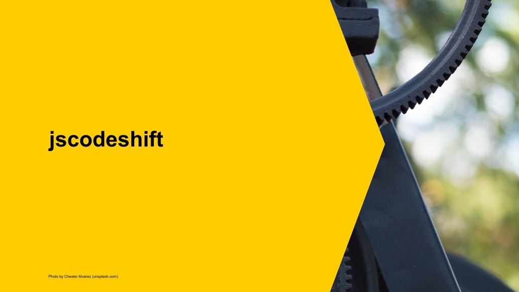 jscodeshift Photo by Chester Alvarez (unsplash....