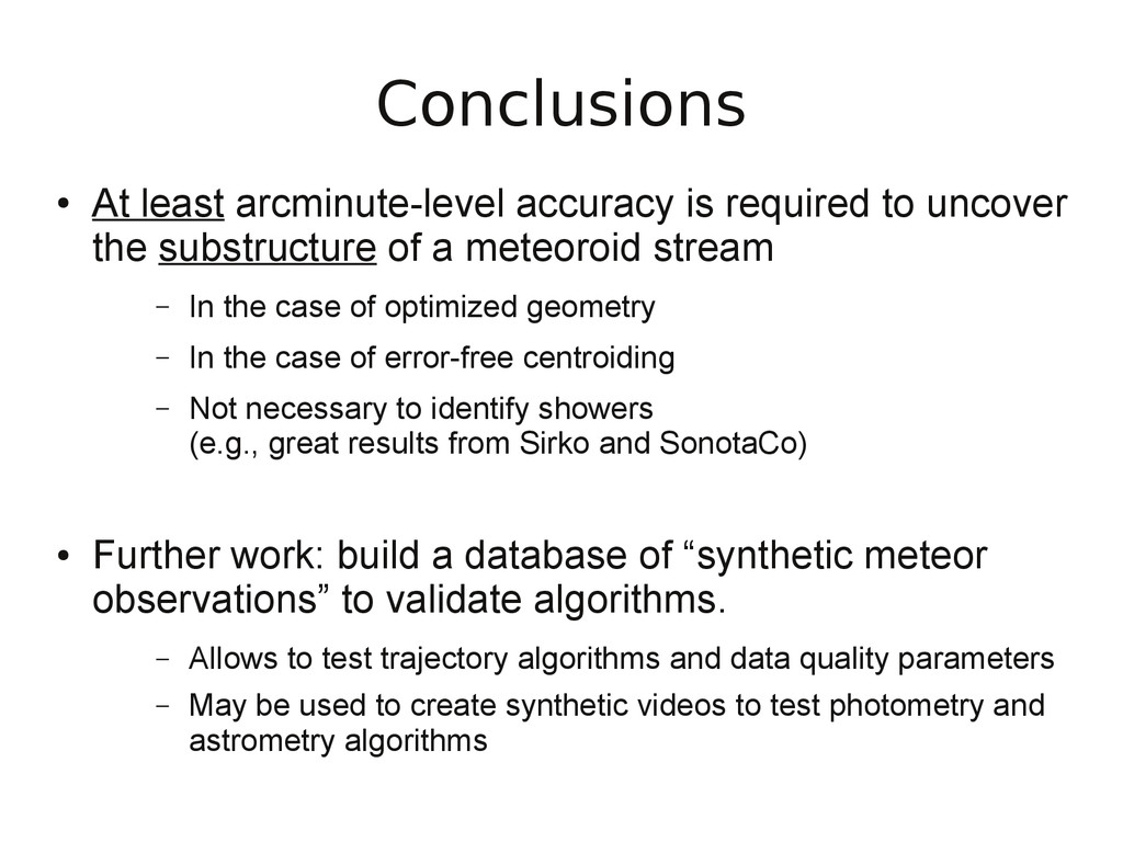 Conclusions ● At least arcminute-level accuracy...