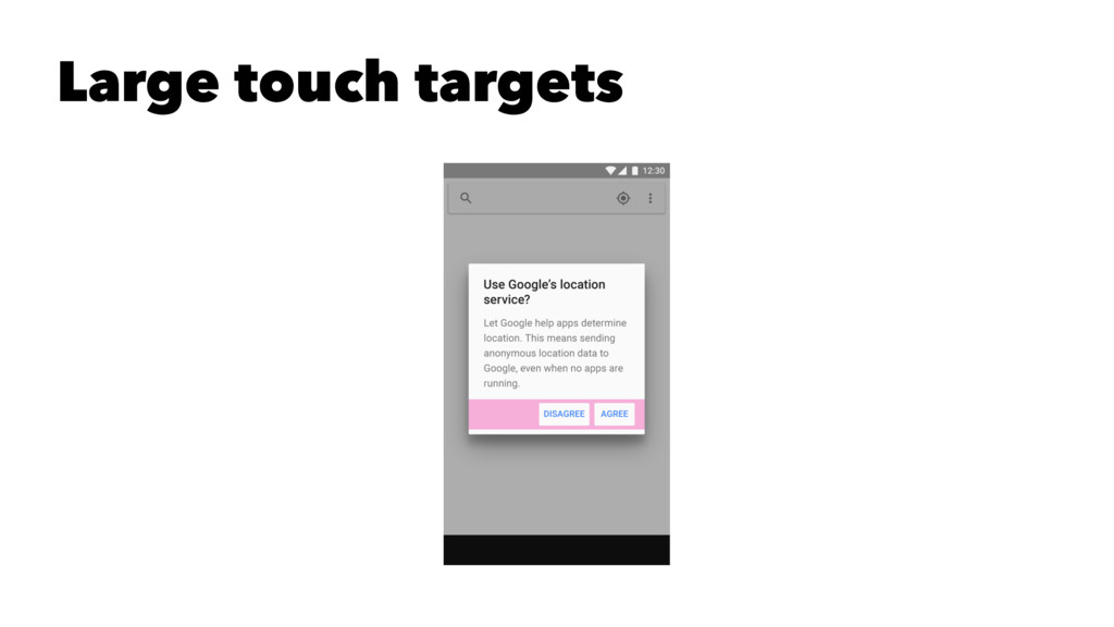 Large touch targets