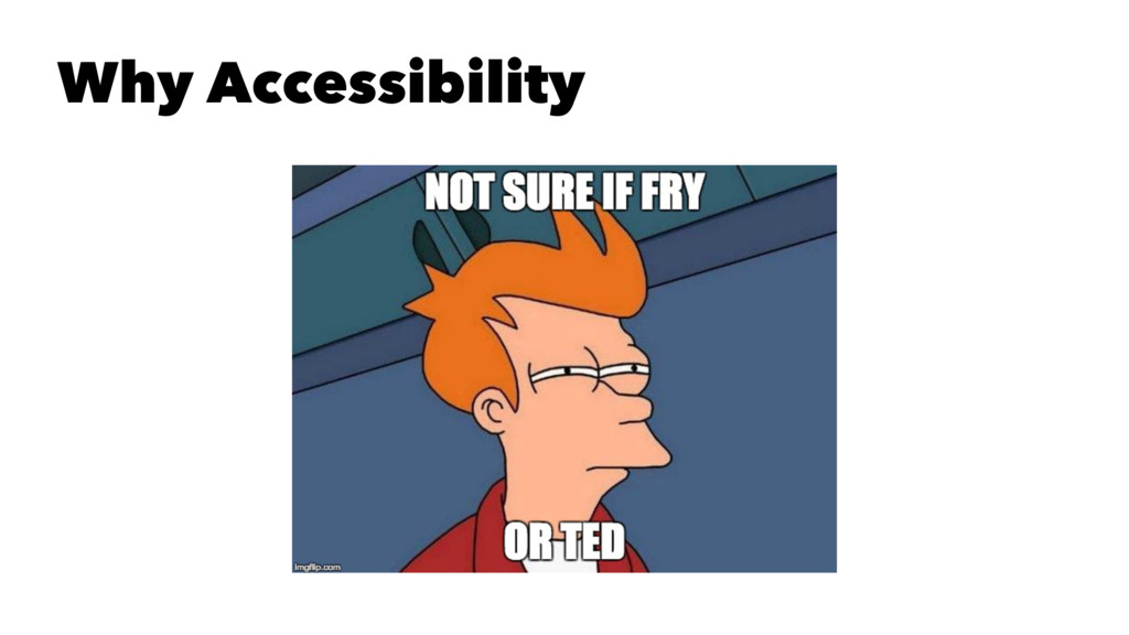 Why Accessibility