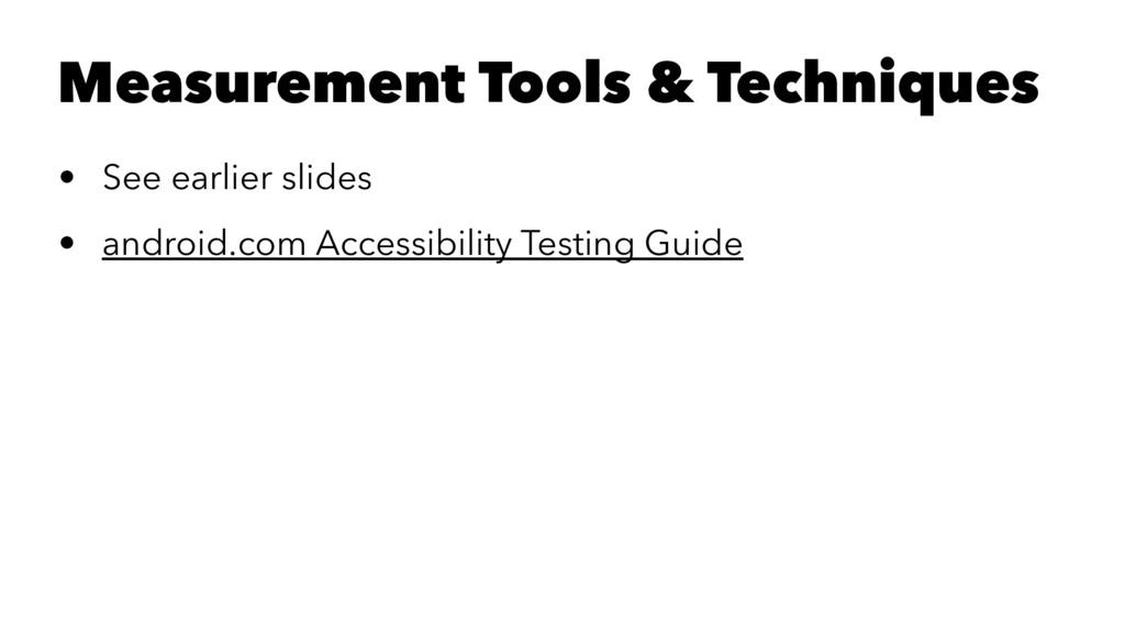 Measurement Tools & Techniques • See earlier sl...