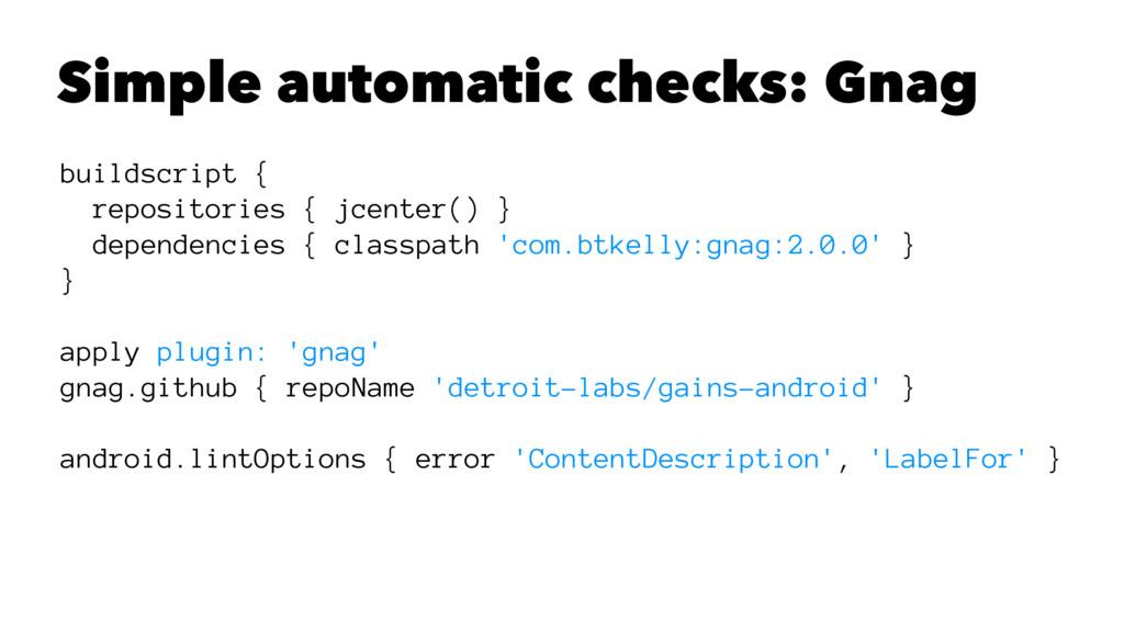Simple automatic checks: Gnag buildscript { rep...