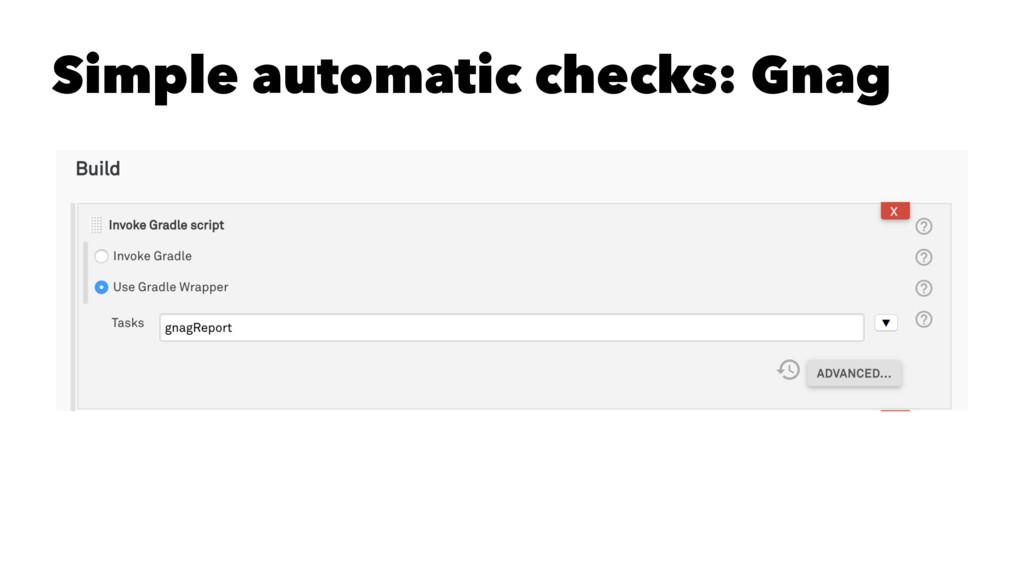 Simple automatic checks: Gnag