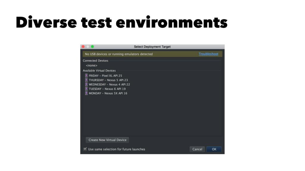 Diverse test environments
