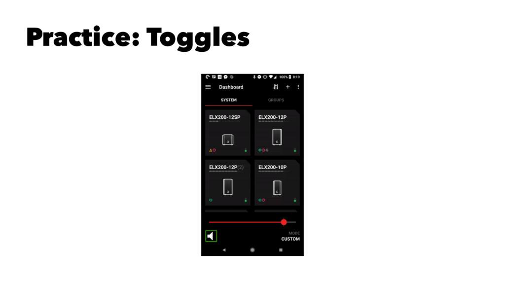 Practice: Toggles