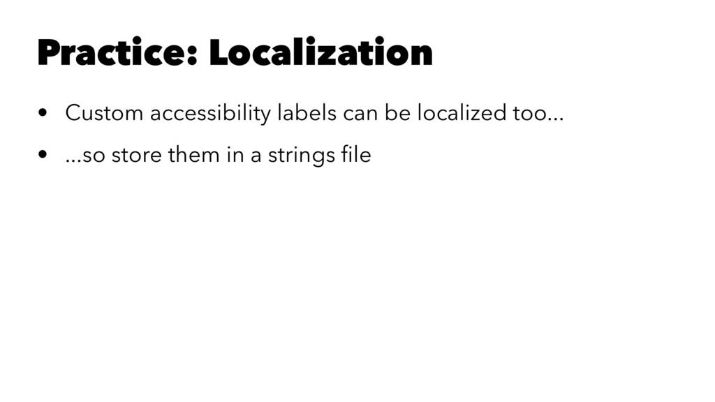 Practice: Localization • Custom accessibility l...