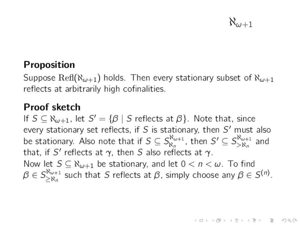 ℵω+1 Proposition Suppose Refl(ℵω+1) holds. Then ...