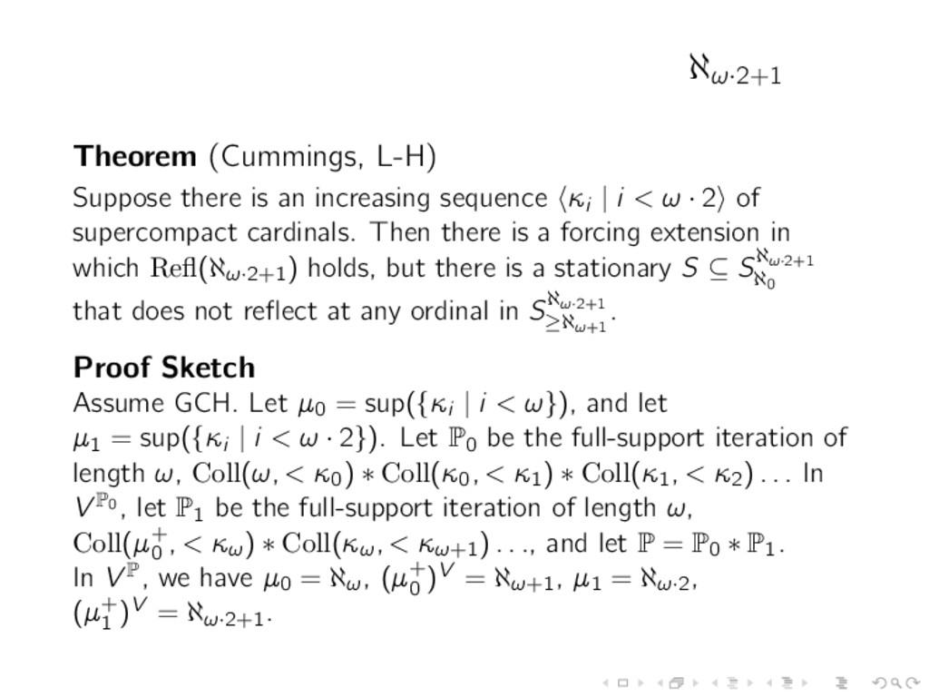 ℵω·2+1 Theorem (Cummings, L-H) Suppose there is...