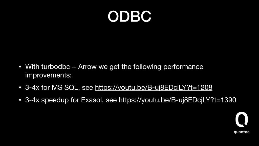 ODBC • With turbodbc + Arrow we get the followi...