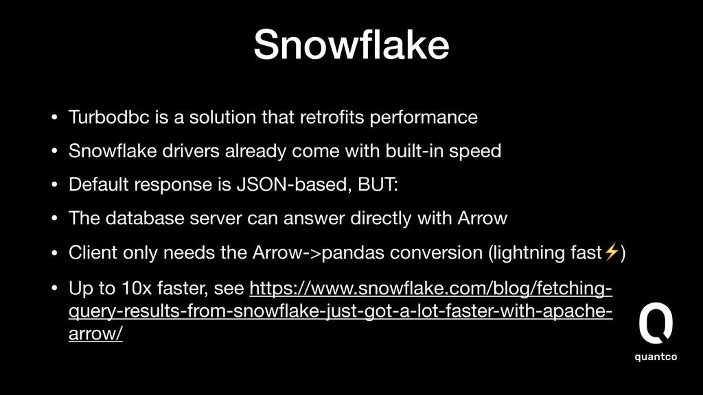 Snowflake • Turbodbc is a solution that retrofits...