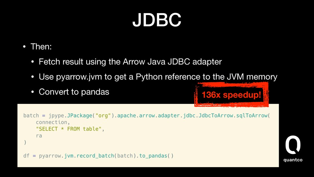 JDBC • Then:  • Fetch result using the Arrow Ja...