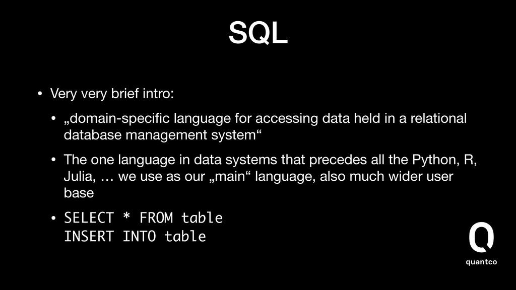 "SQL • Very very brief intro:  • ""domain-specific..."