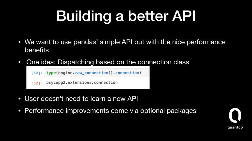 Building a better API • We want to use pandas' ...