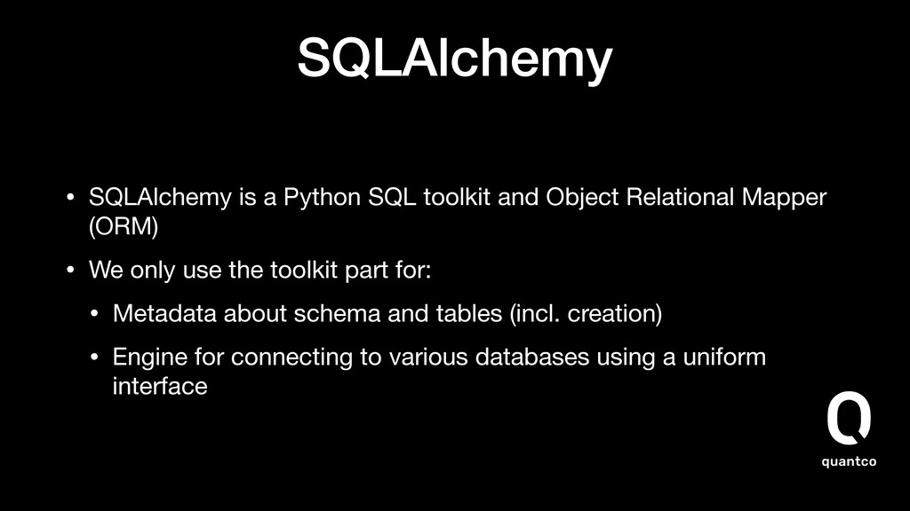 SQLAlchemy • SQLAlchemy is a Python SQL toolkit...