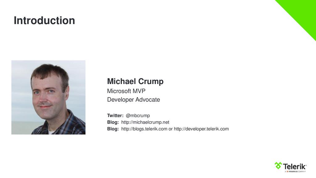 Introduction Michael Crump Microsoft MVP Develo...