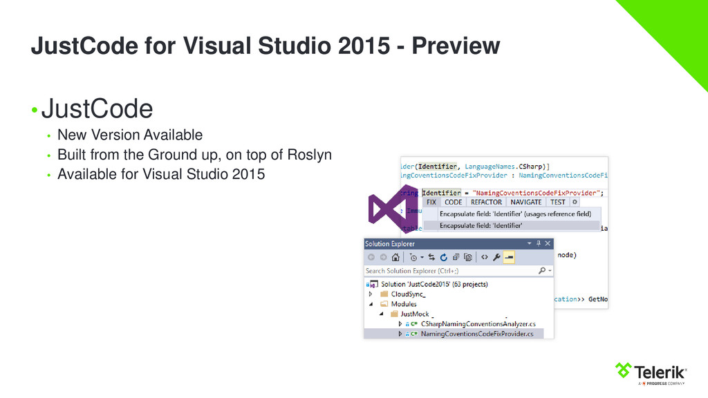 JustCode for Visual Studio 2015 - Preview •Just...
