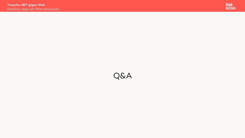 Q&A Tausche .NET gegen Web Desktop-Apps als PWA...