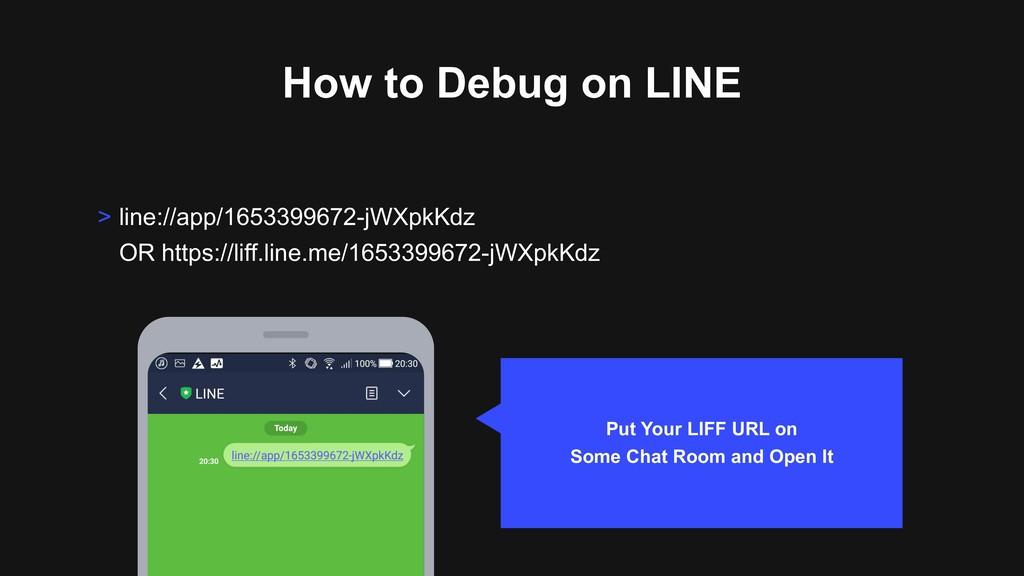 How to Debug on LINE > line://app/1653399672-jW...